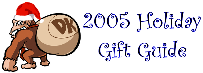 2005 Holiday Gift Guide